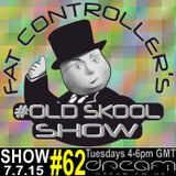 #OldSkool Show #62 With DJ Fat Controller on Dream FM 7th July 2015