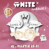 WHITE PARTY - COCKTAIL 01 - PLASTIC LOFI