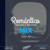 Romantico Ingles & Español Mix Zury Dj | LCE 2017