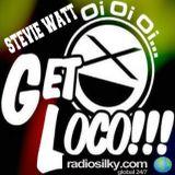 Get loco with Stevie Watt live on radiosilky.com 24/03/18.