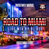 ROAD TO MIAMI 2016 LIVE MIX BY DJ DEE