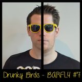 Drunky Birds - Barfly Podcast #7