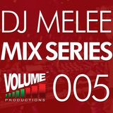DJ Melee - Mix Series VOLUME005