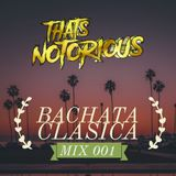 BACHATA CLASICA #LATINFIX WITH DJ NOTORIOUS