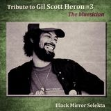 Tribute to Gil Scott Heron #3 : The Bluesician