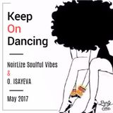 NOIRLIZE SOULFUL VIBES & O. ISAYEVA -  Keep On Dancing (May 2017)