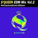 S QUEEN EDM Mix Vol.2
