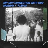 Hip Hop Connection with Rod Murray - 7/31/18