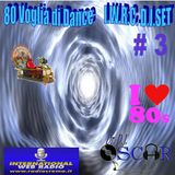 80 Voglia di Dance I.W.R.C. Web Radio D.J.Set # 3