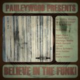 Pauleywood Presents:  Believe in the Funk!