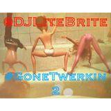 #LiTEBRiTESessions 047 - #GoneTwerkin2 (DIRTY)