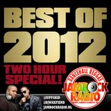 JAMROCK RADIO DEC 26, 2012: BEST OF 2012!!! * 2 HR SPECIAL