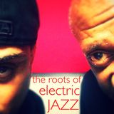 The Roots of Electric Jazz with Dereck Higgins on Mind and Soul 101.3 FM Show #5 Aired 1/5/17