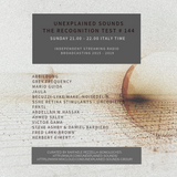 Unexplained Sounds - The Recognition Test # 144