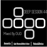 Deep Session 44 - Mixed By OUD (2019.06.03.)