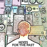 Dj Manglés - MIXES FOR THE PAST
