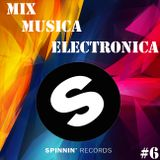 Mix Musica Electronica (House, Trance, Deep House, Electro, Progressive EDM) #6 [Spinnin' Records]