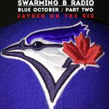 SWARMING B RADIO 2015:  Episode 91 (Blue October / Part 2:  Jayded On The Six)