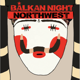 Balkan Morning NW - Music of the Balkans - 4 March 2016