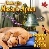 Under the Masons Apron Folk Show #28 (May 2013)