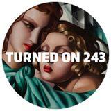 Turned On 243: Samo DJ, Byron The Aquarius, Jas Shaw, DJ Clea, Kapote