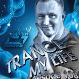 MARTIN SOUNDRIVER presents TRANCE MY LIFE RADIOSHOW EPISODE 108 [Trance1.Fm]