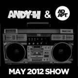Andy H & Ad-Apt Show - May 2012