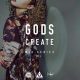 Gods Create Mix Series 3 | Club Mix |