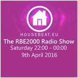The RBE2000 Radio Show 9th April 2016 housebeat.eu