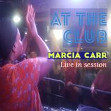 Marcia Carr (Live at the Club) November 2019