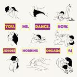 JorDeè - Morning Orgasm #4 #neverbenormal podcast