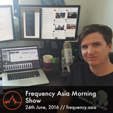 Frequency Asia Morning Show - 24th June, 2016