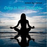 Deep In Your Thoughts-Deep House Mix-