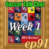 91 - MLS Week 1 Review! 3-5-18