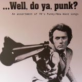 """Soundtrack to the 70's Vol.5: """"Well Do Ya Punk"""" A Punk/New Wave Collection"""