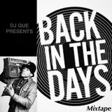 DJ QUE PRESENTS BACK IN THE DAYS MIXTAPE