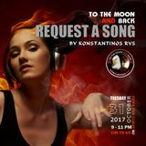 """To the Moon and Back""_31-10-2017 - Request a Song! N'Joy Responsibly :)"