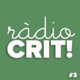 CRIT! Ràdio #3 [2015-11-11]
