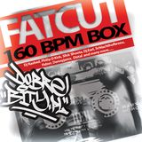 Fatcut - 160 BPM Box