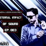 Meraj Uddin Khan Pres. Eternal Impact Of Sound Ep. 003 (October 2017)