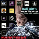 BAD BOYS BREAK THE RULES VOL.1 - MARK FEESH