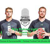 Pyro Light Fantasy Football Podcast - Episode 39 - Dave-Te Thomas rookie QBs/TEs