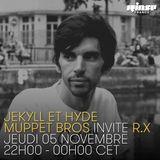 Jekyll & Hyde Muppet Bros invite R.X  - 05 Novembre 2015
