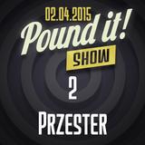 Przester - Pound it! Show #02