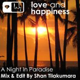 Love And Happiness Presents A collection of Paradise Garage Classics - Mix By Shan Tilakumara