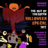 Out ov the Coffin: October 19th, 2012 [HALLOWEEN SPECIAL!]
