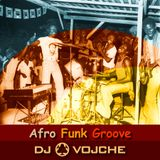 Afro Funk Groove by DJ VOJCHE