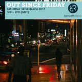 Out Since Friday 18th March 2017