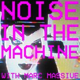Noise In The Machine (Show 25)