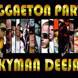 REGGAETON PARTY FIRST PART - DEEJAY SKYMAN
